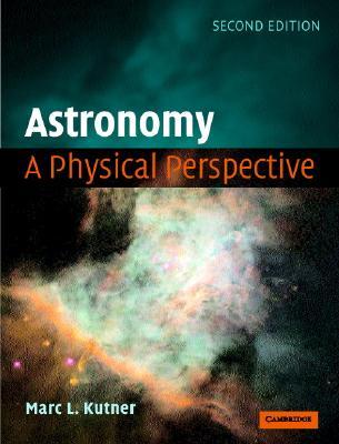 Astronomy By Kutner, Marc Leslie